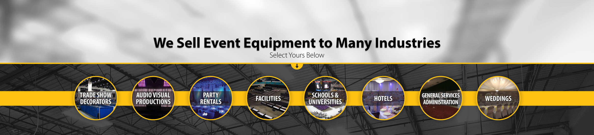 We sell event equipment to many industries